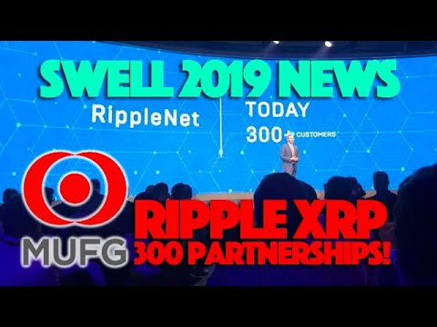 Ripple XRP: NEWS From Swell 2019, MUFG To Push Crypto In Finance & Ripple's Now At 300 Clients!