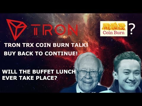 TRON TRX COIN BURN TALK! BUY BACK TO CONTINUE! WILL THE BUFFET LUNCH TAKE PLACE?