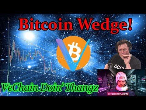 Bitcoin Live : BTC Wedge. VeChain (VET) Doin' Thangz! Ep. 755 – Crypto Technical Analysis