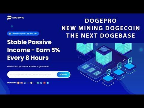 DOGEPRO . THE NEXT DOGEBASE ??  MINING DOGECOIN 5% AFTER 8 HOURS