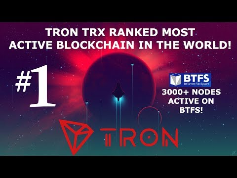 TRON TRX RANKED MOST ACTIVE BLOCKCHAIN IN THE WORLD!