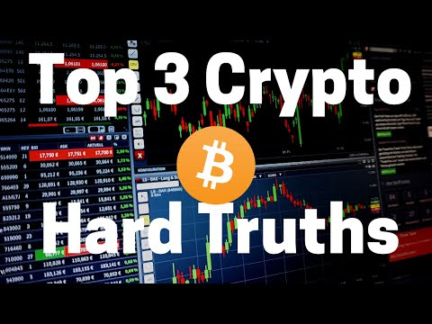The 3 Hardest Truths About Trading Cryptocurrency