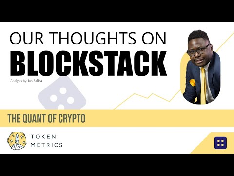 What Are Our Thoughts on Blockstack? | STX Analysis | Token Metrics
