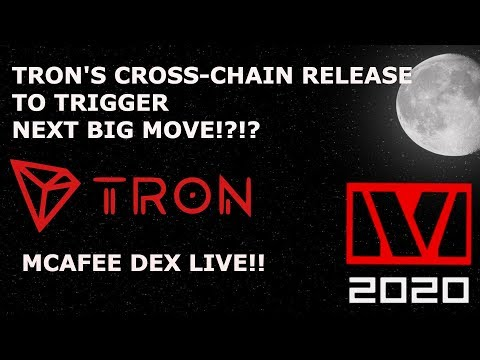 TRON TRX CROSS-CHAIN RELEASE TO TRIGGER NEXT BIG MOVE!?!? MCAFEE DEX LIVE!