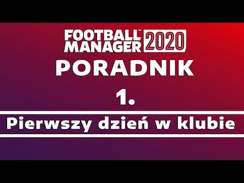 Poradnik do Football Manager 2020 | #1 Pierwszy dzień w klubie