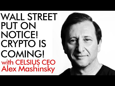 Putting Wall Street on Notice! Crypto is Coming! Alex Mashinsky Celsius Network
