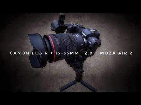 CANON 15-35mm F2.8 IS RF + CANON EOS R + MOZA AIR 2 = FANTASTIC Results !