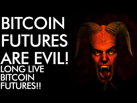 Bitcoin Futures are EVIL! Long Live Bitcoin Futures – Crypto Futures Beyond the Price