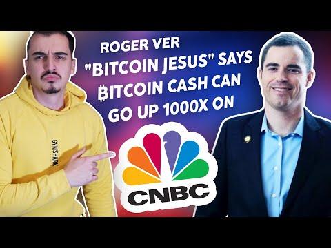 """BITCOIN JESUS"" ROGER VER SAYS BITCOIN CASH CAN GO UP 1,000%"