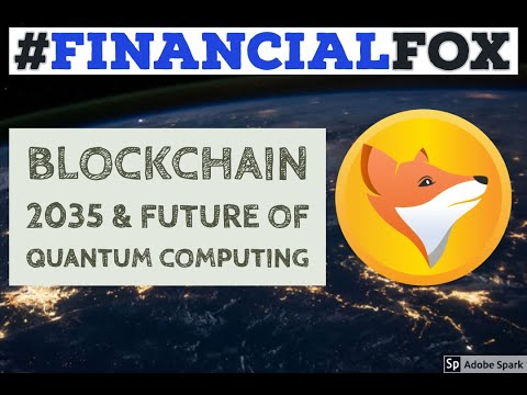 Financial Fox – Blockchain 2035 & Future of Quantum Computing | DigiByte
