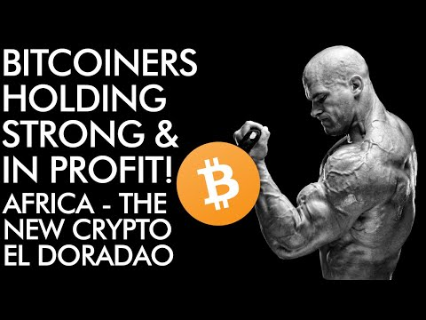 Bitcoiners Holding Strong in PROFIT – Africa the New Crypto El Dorado