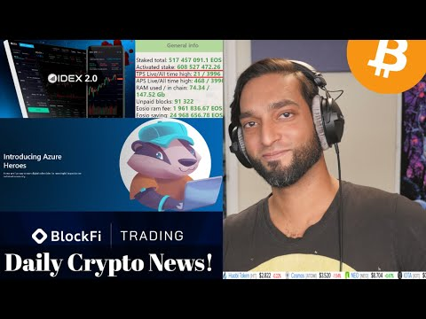 U.S. To Scrutinize Crypto Even Harder | EOS Network Is Healing | Idex 2.0 | BlockFi Trading | More!