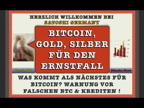 Bitcoin, Gold, Silber was ist das beste für den Ernstfall ? Warnung vor falschen BTC & Krediten !