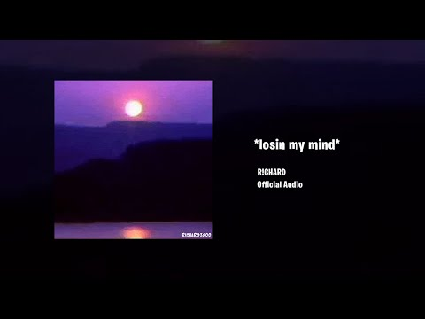 R!CHARD – losin my mind (Official Audio)