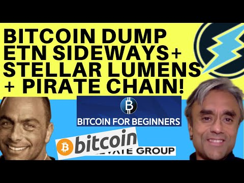 Bitcoin Dump – Electroneum Sideways + Stellar Lumens & Pirate Chain –  Bitcoin For Beginners