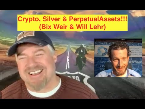 Crypto, Silver & PerpetualAssets.com!!! (Bix Weir & Will Lehr)