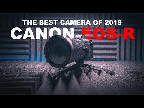 The BEST Camera of 2019 is the CANON EOS-R – Prove me WRONG!!
