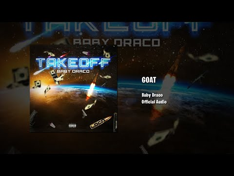 Baby Draco – GOAT (Official Audio)