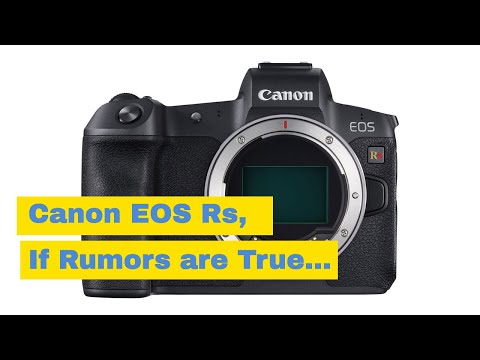 Canon EOS Rs… If Rumors are True is This a Game-Changer?