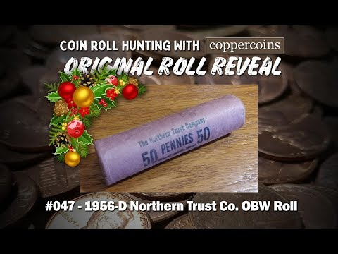 Coin Roll Hunting With Coppercoins Original Roll Reveal #047 – 1956-D Northern Trust Co. OBW Roll
