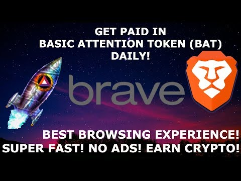 GET PAID IN BASIC ATTENTION TOKEN (bat) DAILY! BRAVE! BEST BROWSING EXPERIENCE! FAST! NO ADS!