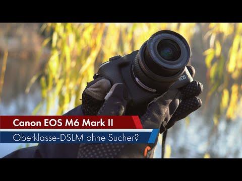 Canon EOS M6 Mark II   1.000 Euro und ohne Sucher: Ist das sinnvoll?