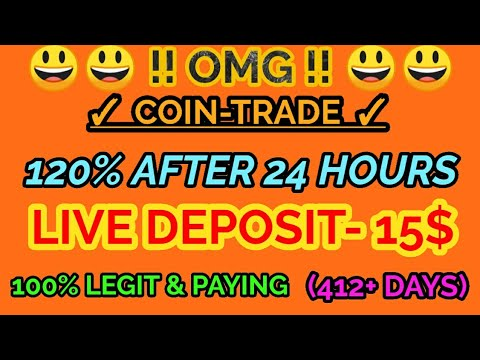 Coin Trade ~OMG😃! 120% After 24 Hour | Big New Legit & Paying Investment Site | Live Deposit Proof.
