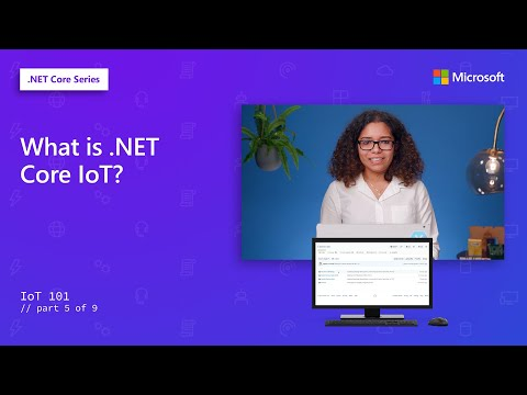 What is .NET Core IoT? | IoT 101 [5 of 9]