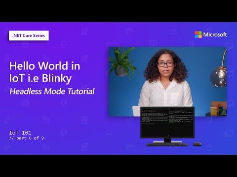 Hello World in IoT i.e Blinky – headless mode tutorial | IoT 101 [6 of 9]