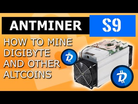 antminer S9 how to mine DBG digibyte mining dgb coin cryptocurrency with bitmain s9  btc miner