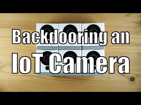 IoT Security: Backdooring a smart camera by creating a malicious firmware upgrade
