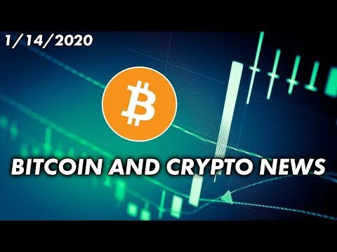 Bitcoin and Cryptocurrency News for 1/14/2020