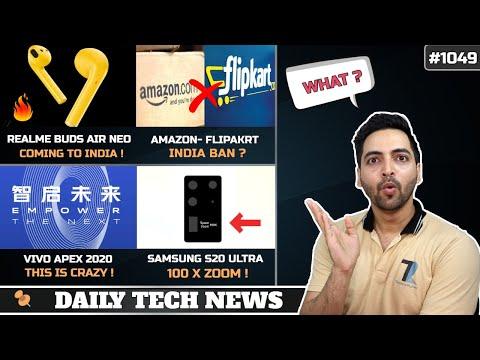 Amazon Flipkart Sale Ban,Realme Buds Air Neo,Samsung S20 100x Zoom,Vivo APEX 2020,Redmi Wifi #1049