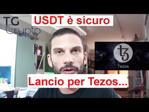 USDT è sicuro, lancio Tezos! TG Crypto