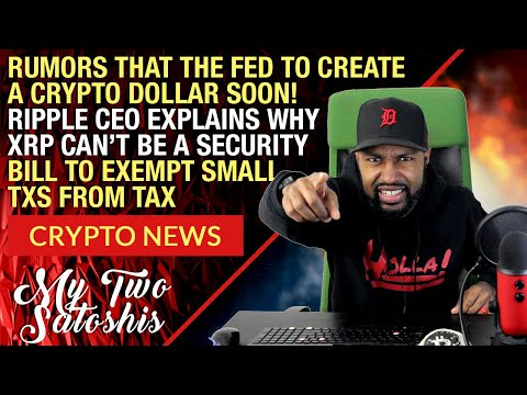 Crypto News: Rumors Of A Fed Crypto Dollar As Soon As Next Week?! Ripple CEO Says XRP Not A Security