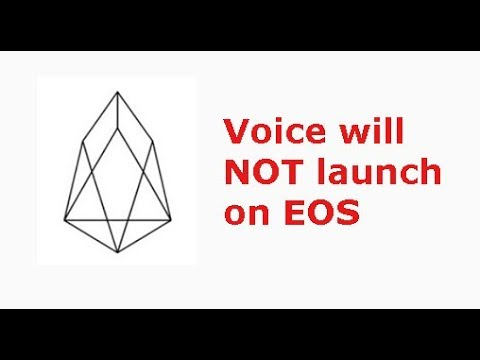 Voice WILL NOT launch on EOS blockchain. Sad times for EOS holders