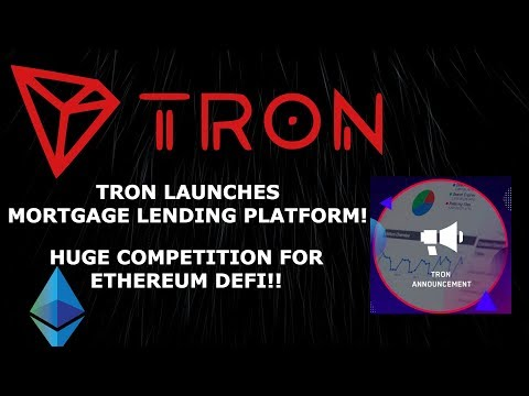 TRON TRX LAUNCHES MORTGAGE LENDING PLATFORM! HUGE COMPETITION FOR ETHEREUM DEFI!!