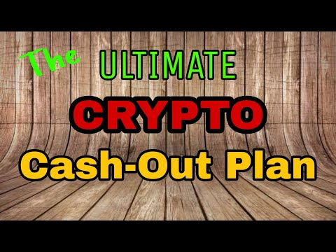 Do This NOW! The ULTIMATE Crypto Cash-Out Plan