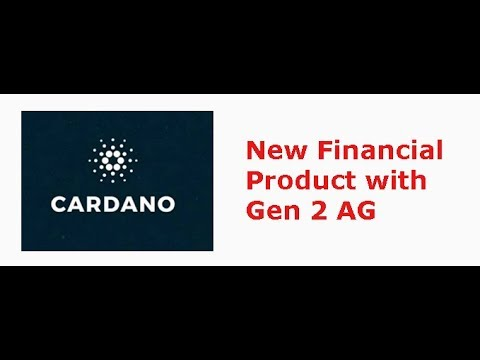 Cardano(ADA) to launch a new financial product with Gen 2 AG