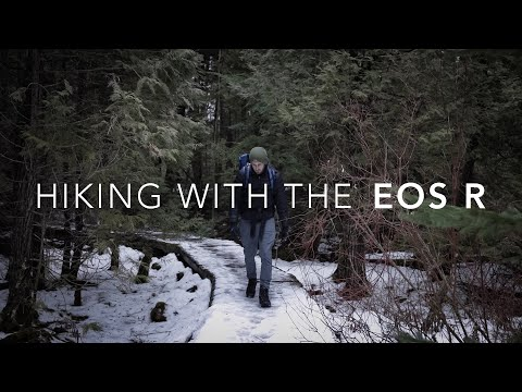 Hiking with the Canon EOS R. Thoughts from a Sony A7iii User.