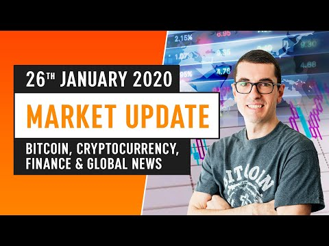Bitcoin, Cryptocurrency, Finance & Global News – Market Update January 26th 2020
