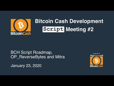Bitcoin Cash Development Script Meeting #2 – January 23, 2020
