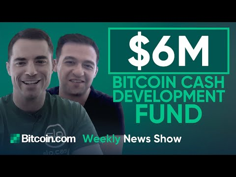 Why the $6M Development Fund For Bitcoin Cash Will Be Paid by BTC Miners and other BCH News!