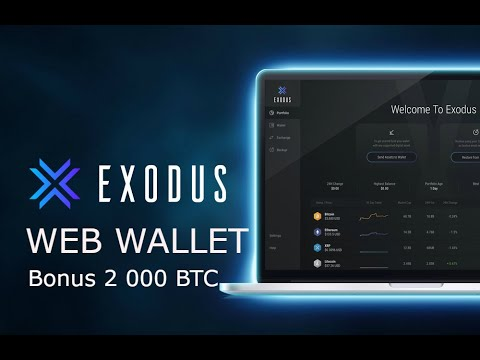 Exodus Wallet announced a new Web Crypto Wallet | Get bonuses up to 2 000 BTC
