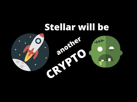 Stellar Lumens will be another ZOMBIE Crypto (must watch till the end).