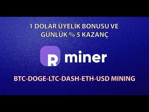 Rminer ile 1$ Üyelik Bonusu Al ve Dogecoin-BTC-DASH-LTC-ETH-USD Mining Yap | Günlük %5 Kâr