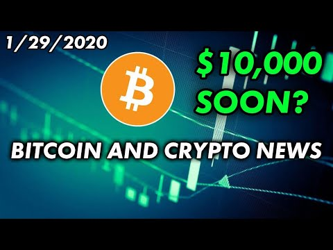 Bitcoin to $10,000 Soon? | Bitcoin & Cryptocurrency News 1/29/2020