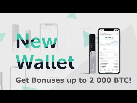Ledger Wallet announced a Web Crypto Wallet | Get bonuses up to 2 000 BTC