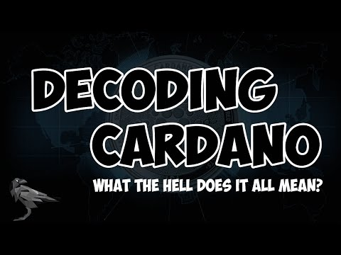 Decoding Cardano – ADA – Explaining What It All Means