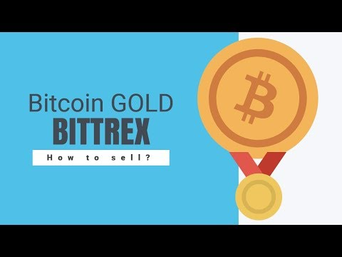 How To Sell Bitcoin Gold BTG on Bittrex